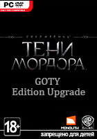 Middle-earth: Shadow of Mordor. GOTY Edition Upgrade