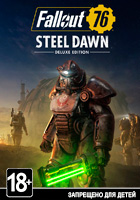 Fallout 76 - Steel Dawn Deluxe Edition (Steam)