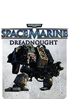Warhammer 40,000: Space Marine - Dreadnought